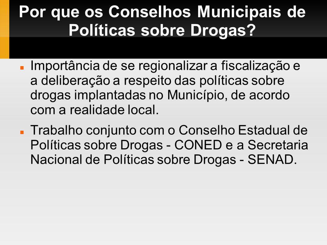 Por que os Conselhos Municipais de Políticas sobre Drogas