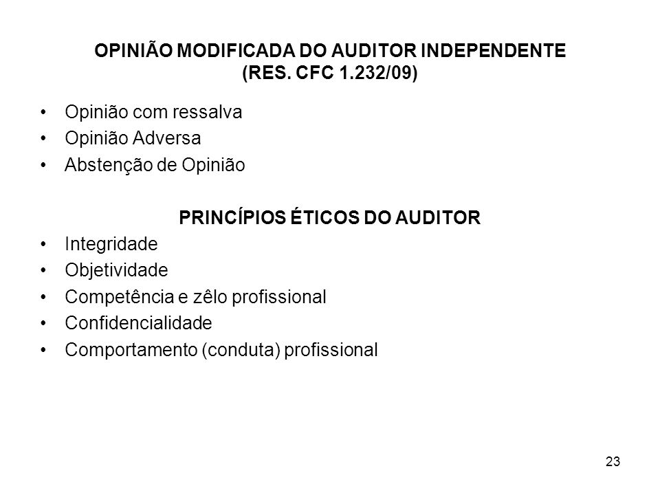 OPINIÃO MODIFICADA DO AUDITOR INDEPENDENTE (RES. CFC 1.232/09)