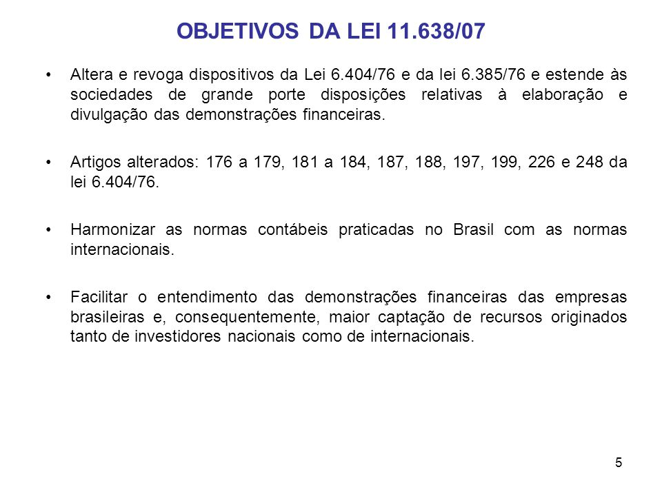 OBJETIVOS DA LEI 11.638/07