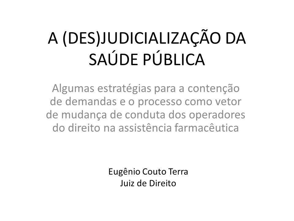 A (DES)JUDICIALIZAÇÃO DA SAÚDE PÚBLICA