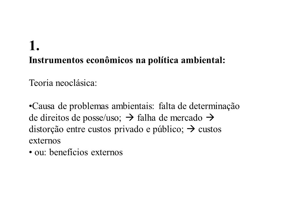 1. Instrumentos econômicos na política ambiental: Teoria neoclásica:
