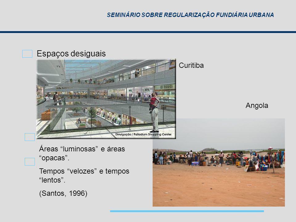Espaços desiguais Curitiba Angola Áreas luminosas e áreas opacas .
