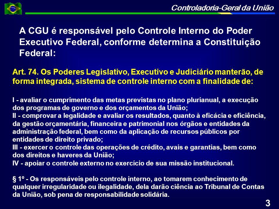 A CGU é responsável pelo Controle Interno do Poder