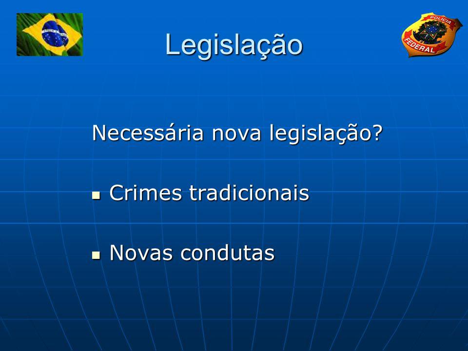 Legislação Necessária nova legislação Crimes tradicionais