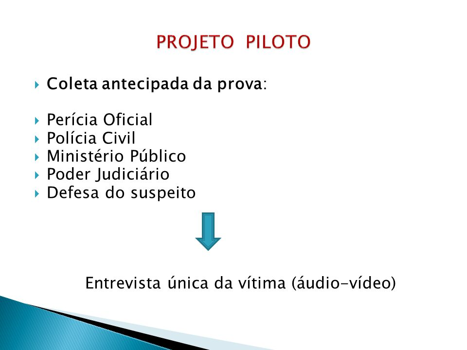 PROJETO PILOTO Coleta antecipada da prova: Perícia Oficial