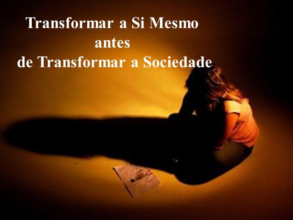 de Transformar a Sociedade