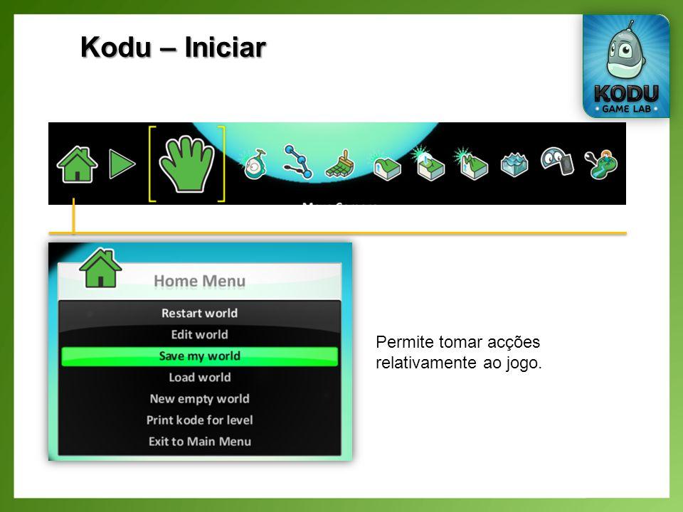Kodu – Iniciar Permite tomar acções relativamente ao jogo.