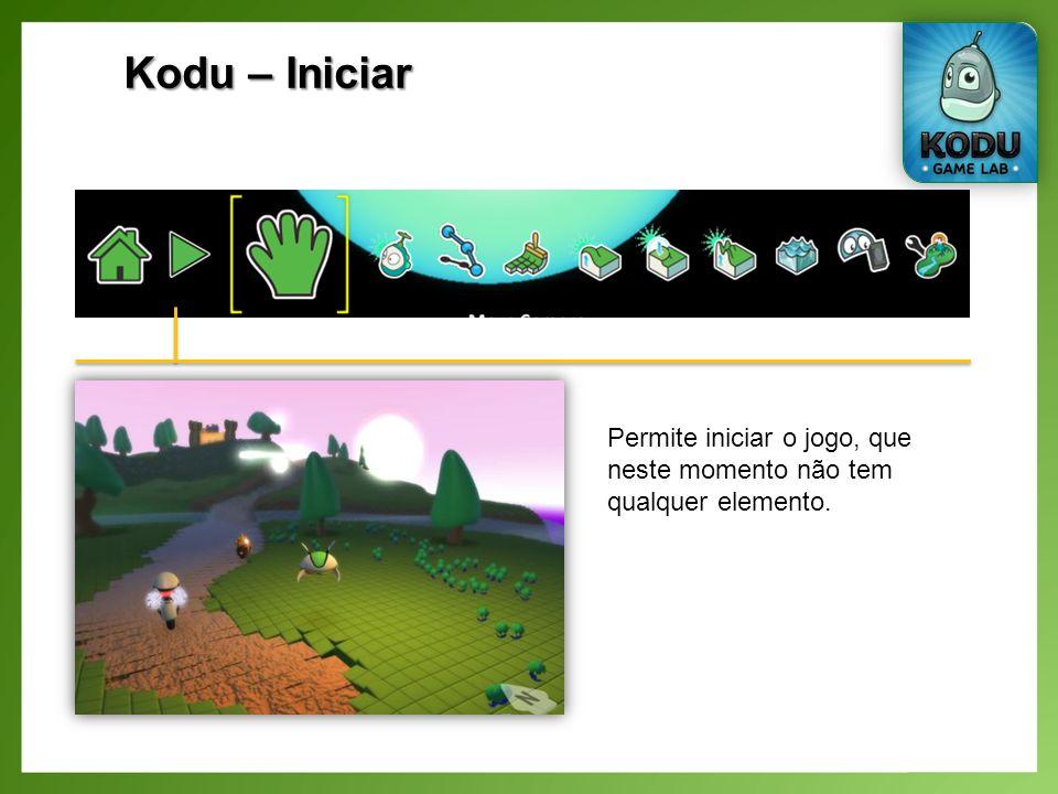 Kodu – Iniciar Permite iniciar o jogo, que neste momento não tem qualquer elemento.