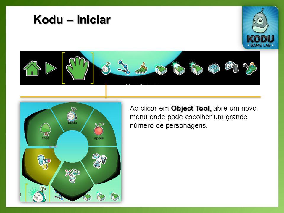 Kodu – Iniciar Ao clicar em Object Tool, abre um novo menu onde pode escolher um grande número de personagens.