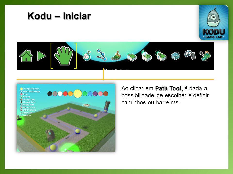 Kodu – Iniciar Ao clicar em Path Tool, é dada a possibilidade de escolher e definir caminhos ou barreiras.