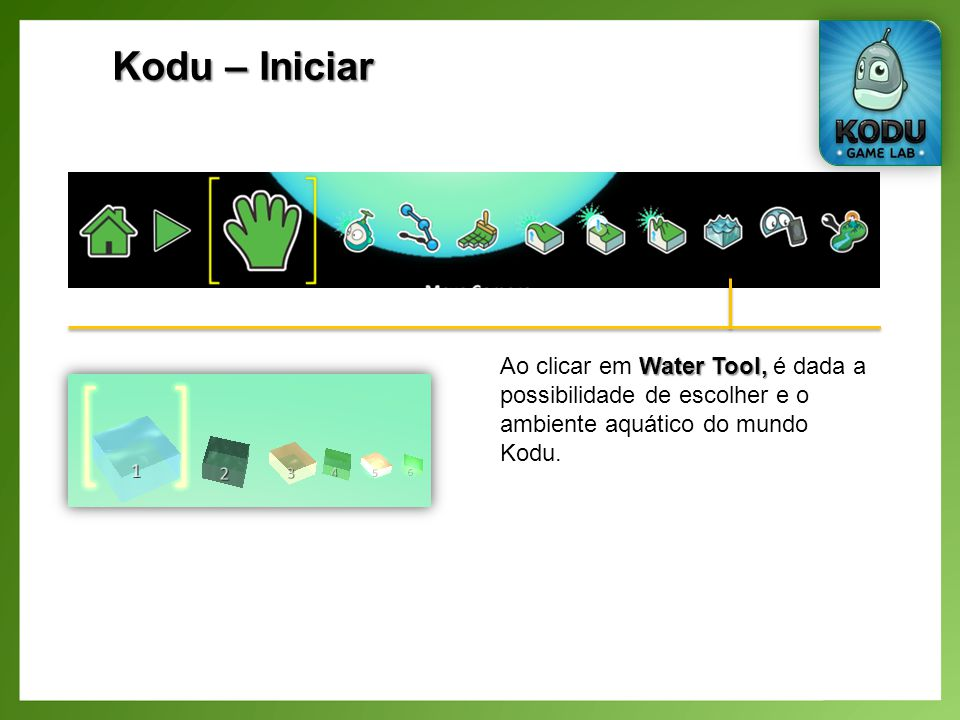 Kodu – Iniciar Ao clicar em Water Tool, é dada a possibilidade de escolher e o ambiente aquático do mundo Kodu.