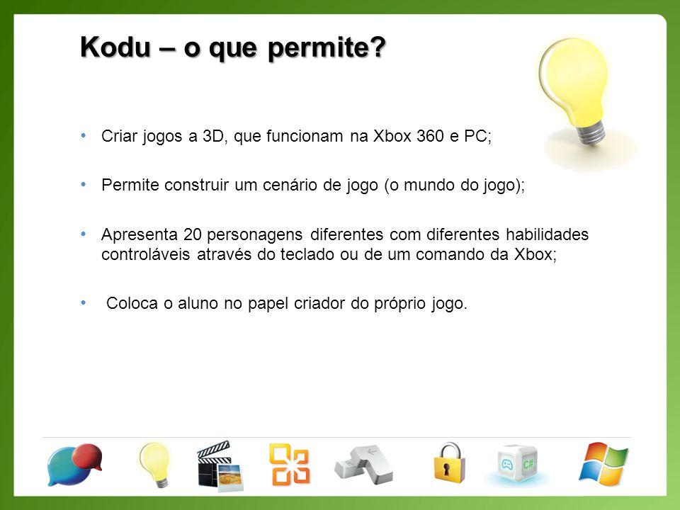 Kodu – o que permite Criar jogos a 3D, que funcionam na Xbox 360 e PC; Permite construir um cenário de jogo (o mundo do jogo);