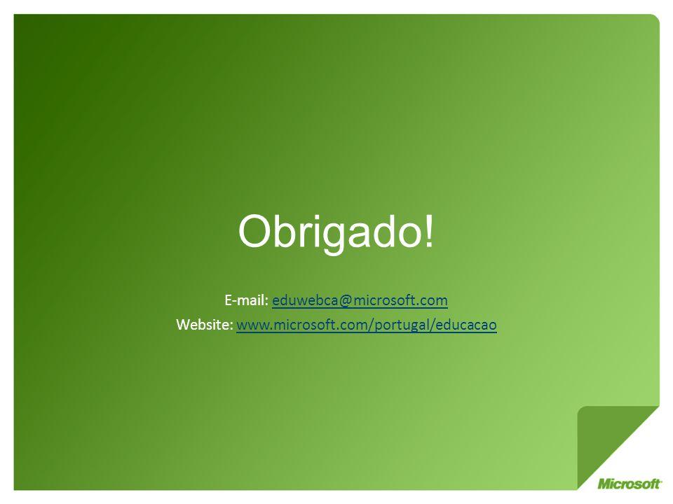 Obrigado! E-mail: eduwebca@microsoft.com