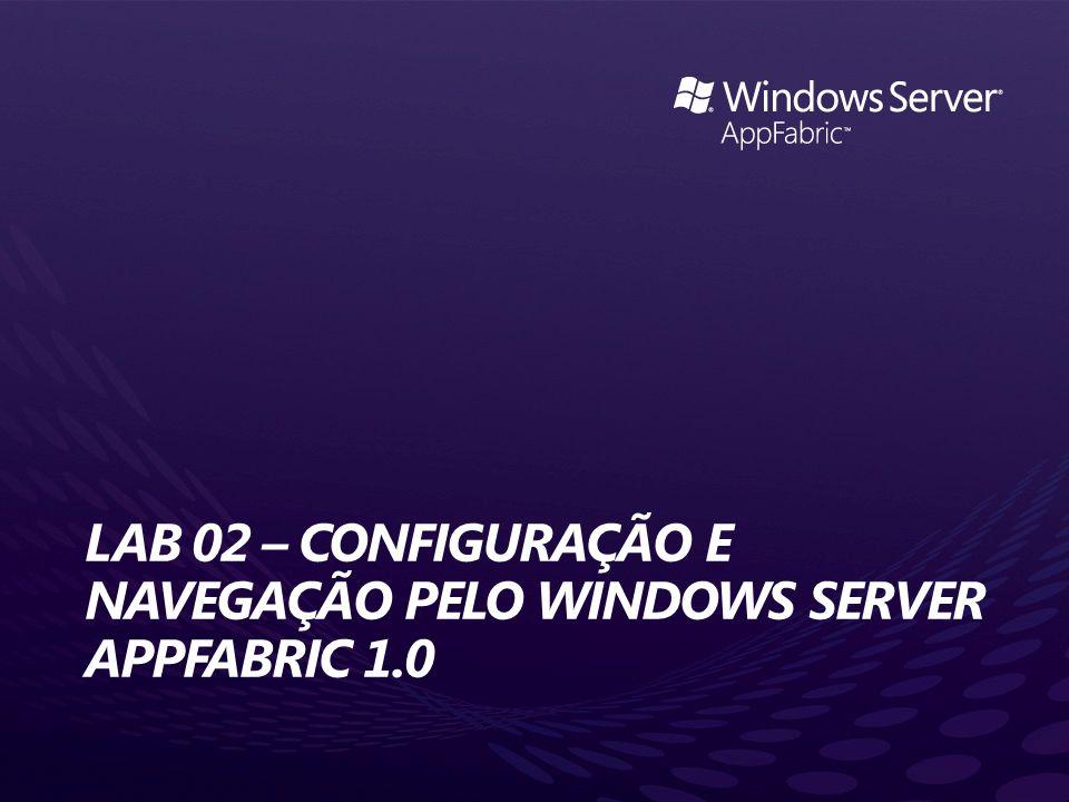 Lab 02 – Configuração e Navegação pelo Windows Server AppFabric 1.0