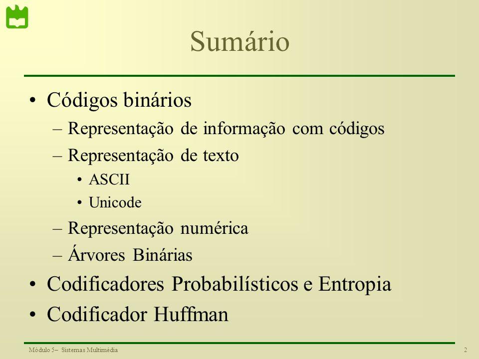 Sumário Códigos binários Codificadores Probabilísticos e Entropia