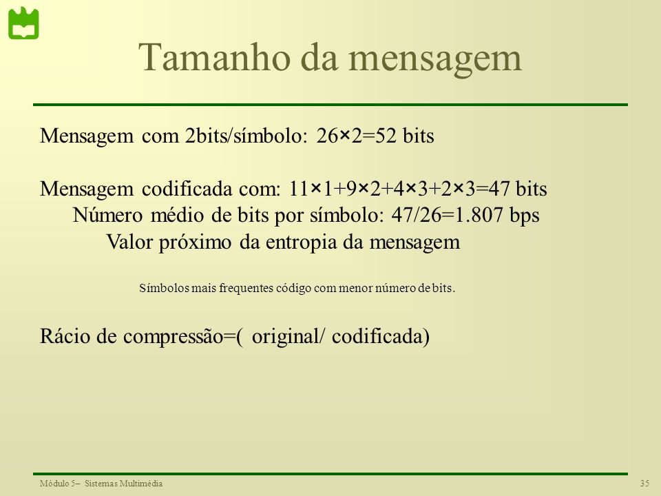 Tamanho da mensagem Mensagem com 2bits/símbolo: 26×2=52 bits