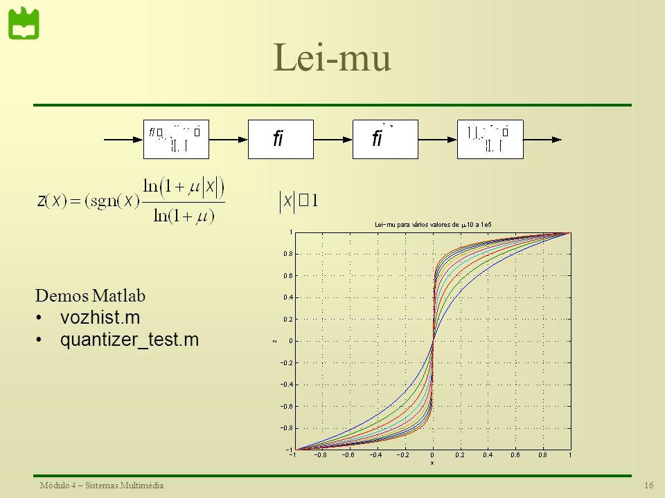 Lei-mu Demos Matlab vozhist.m quantizer_test.m