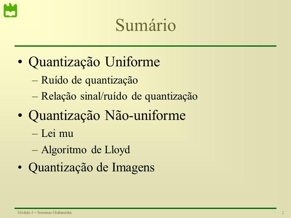 Sumário Quantização Uniforme Quantização Não-uniforme