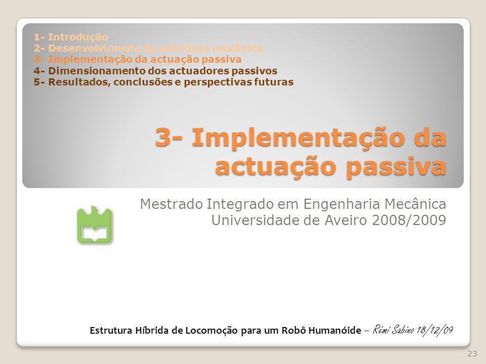 3- Implementação da actuação passiva