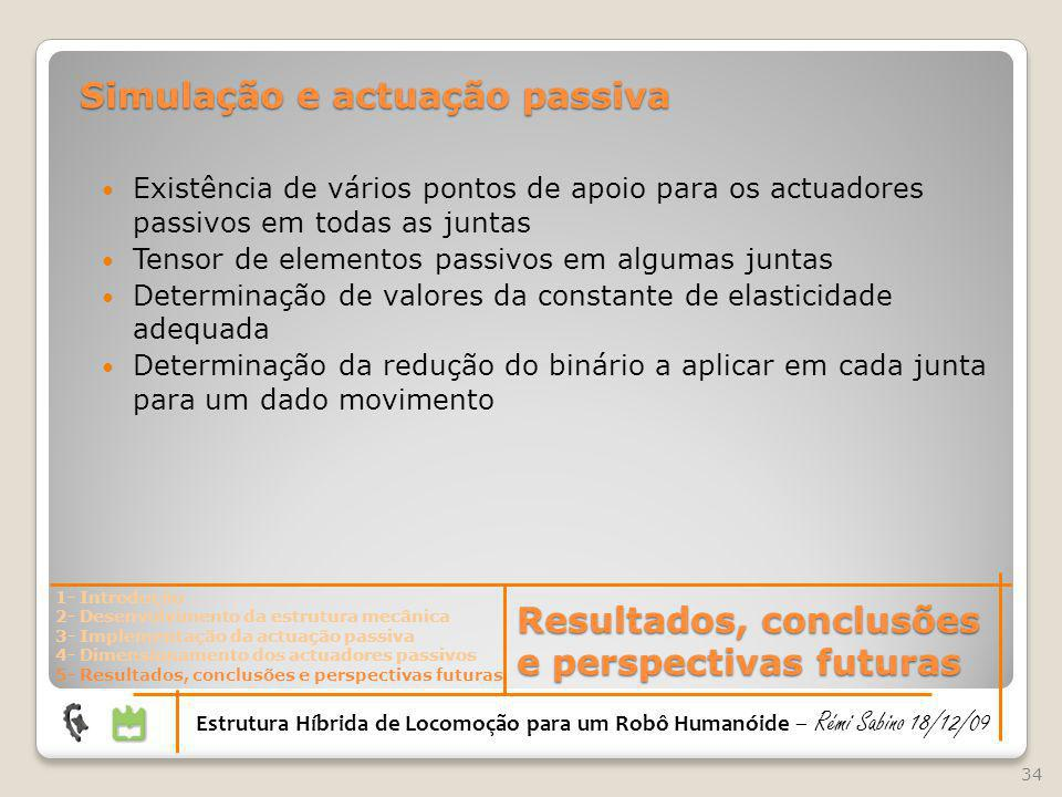 Simulação e actuação passiva
