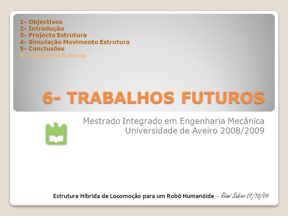6- TRABALHOS FUTUROS Mestrado Integrado em Engenharia Mecânica