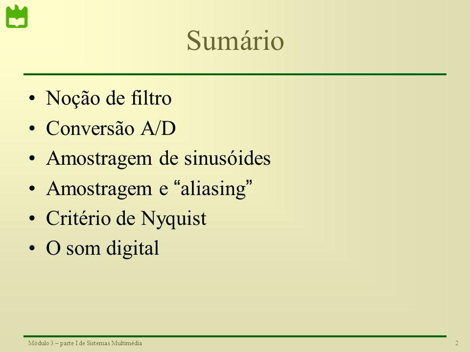 Sumário Noção de filtro Conversão A/D Amostragem de sinusóides