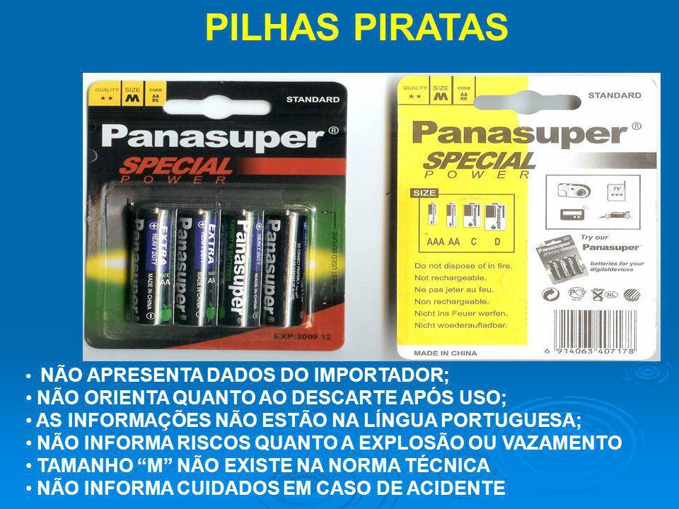 PILHAS PIRATAS NÃO ORIENTA QUANTO AO DESCARTE APÓS USO;