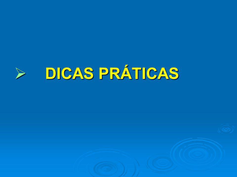 DICAS PRÁTICAS