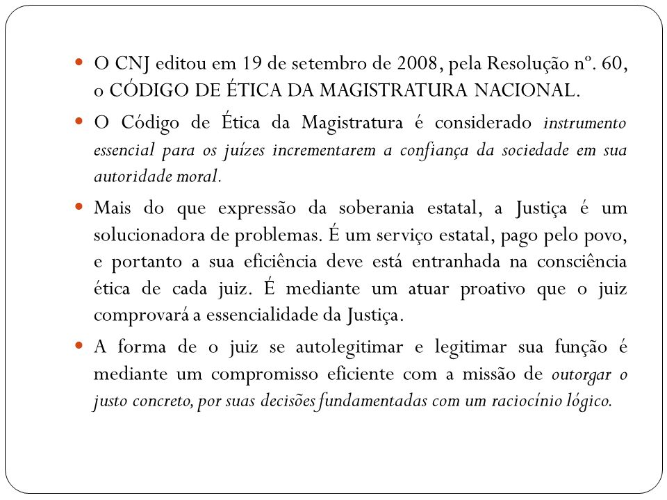 O CNJ editou em 19 de setembro de 2008, pela Resolução nº
