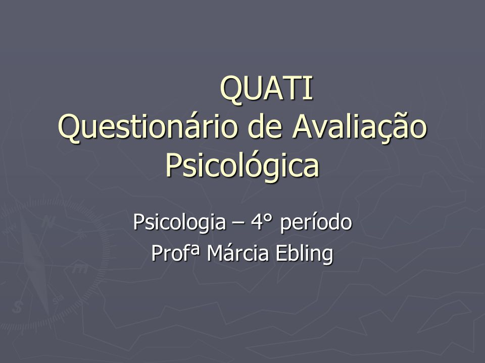 QUATI Questionário de Avaliação Psicológica
