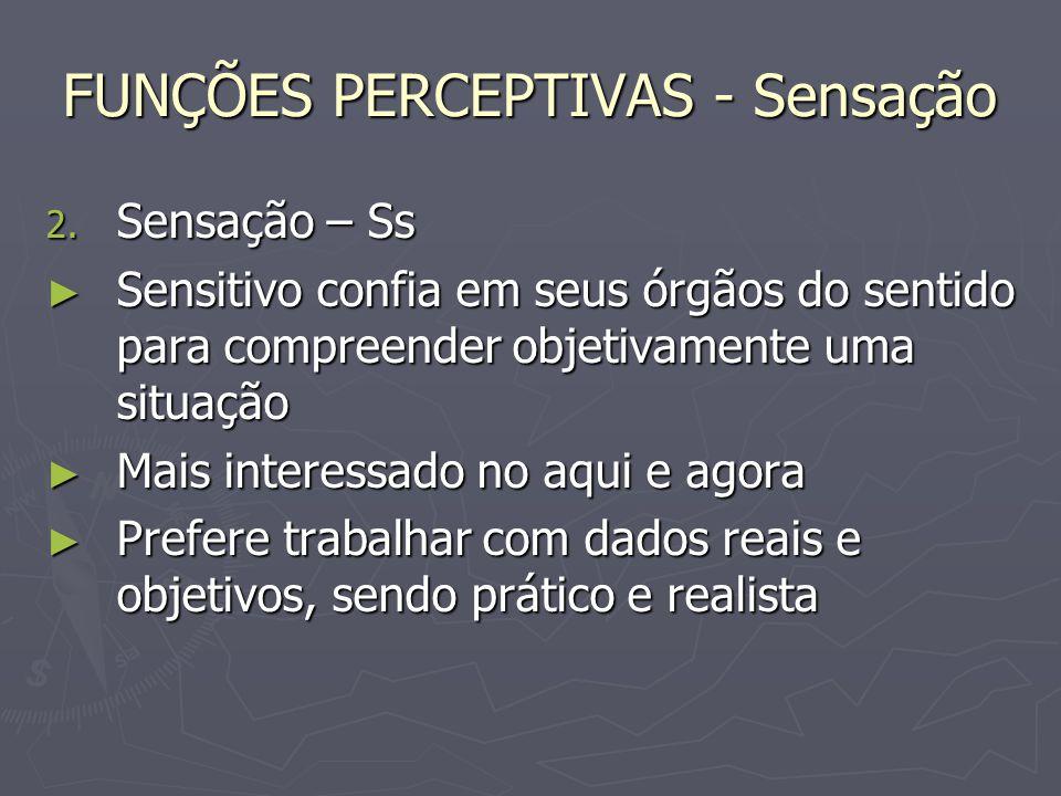 FUNÇÕES PERCEPTIVAS - Sensação