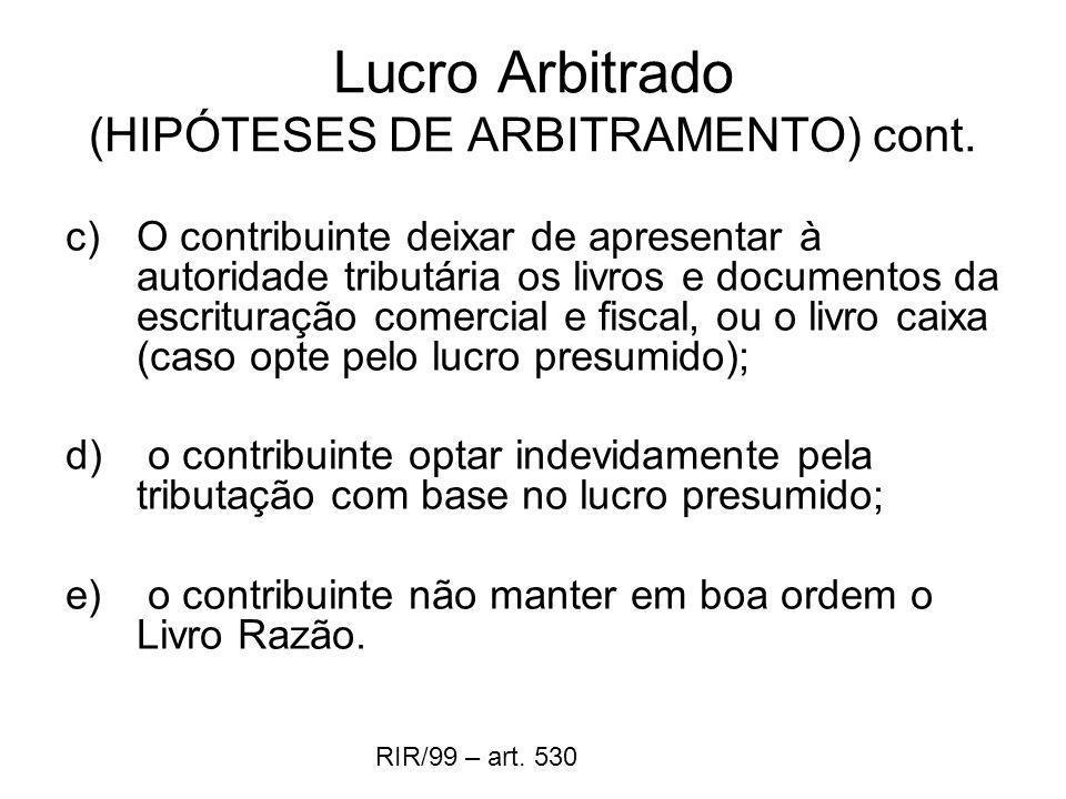 Lucro Arbitrado (HIPÓTESES DE ARBITRAMENTO) cont.