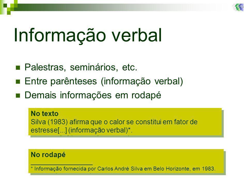Informação verbal Palestras, seminários, etc.
