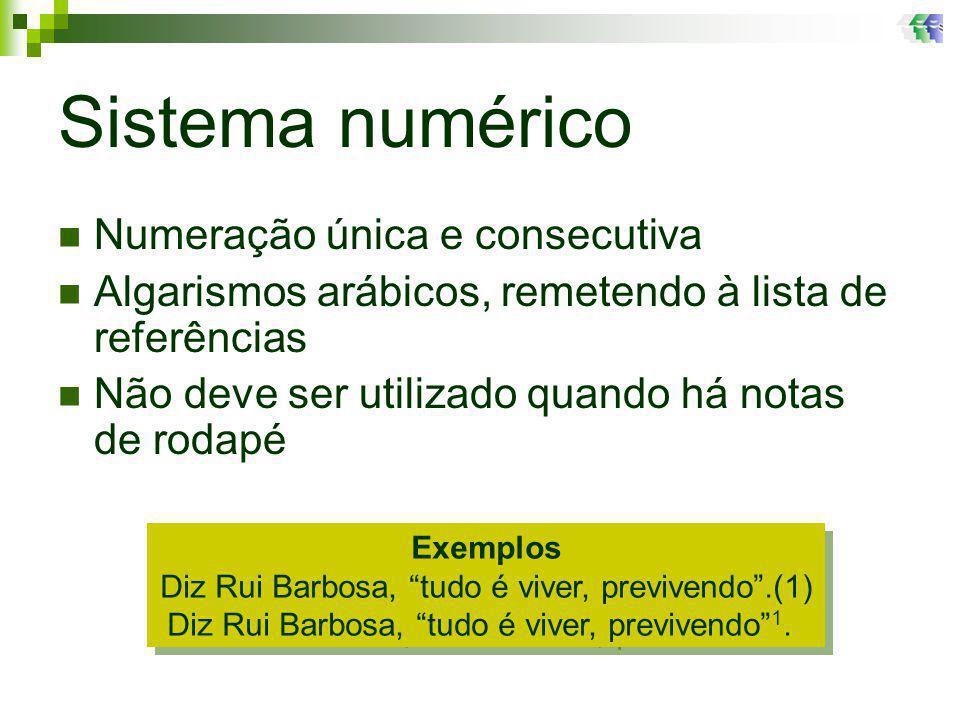 Sistema numérico Numeração única e consecutiva