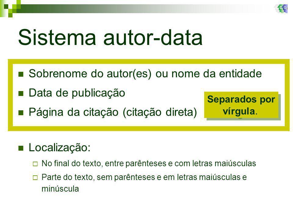 Sistema autor-data Sobrenome do autor(es) ou nome da entidade