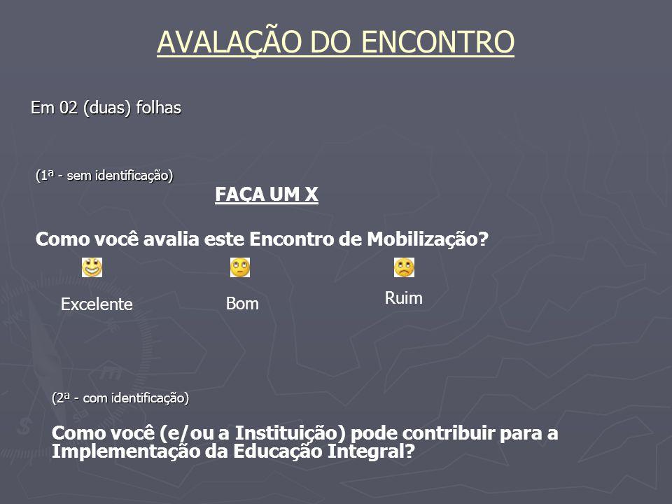 AVALAÇÃO DO ENCONTRO FAÇA UM X