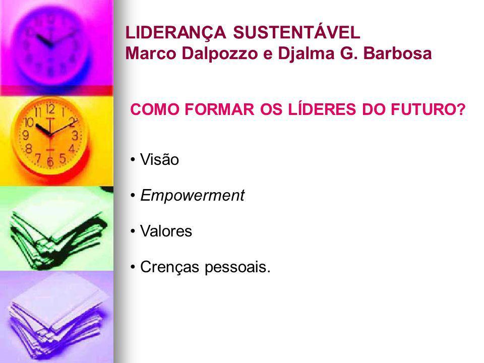 LIDERANÇA SUSTENTÁVEL Marco Dalpozzo e Djalma G. Barbosa