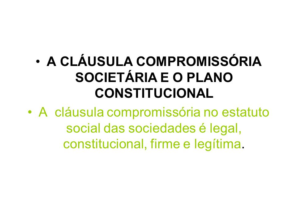 A CLÁUSULA COMPROMISSÓRIA SOCIETÁRIA E O PLANO CONSTITUCIONAL