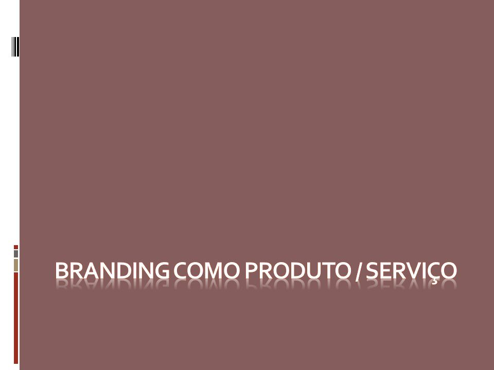 Branding como produto / serviço