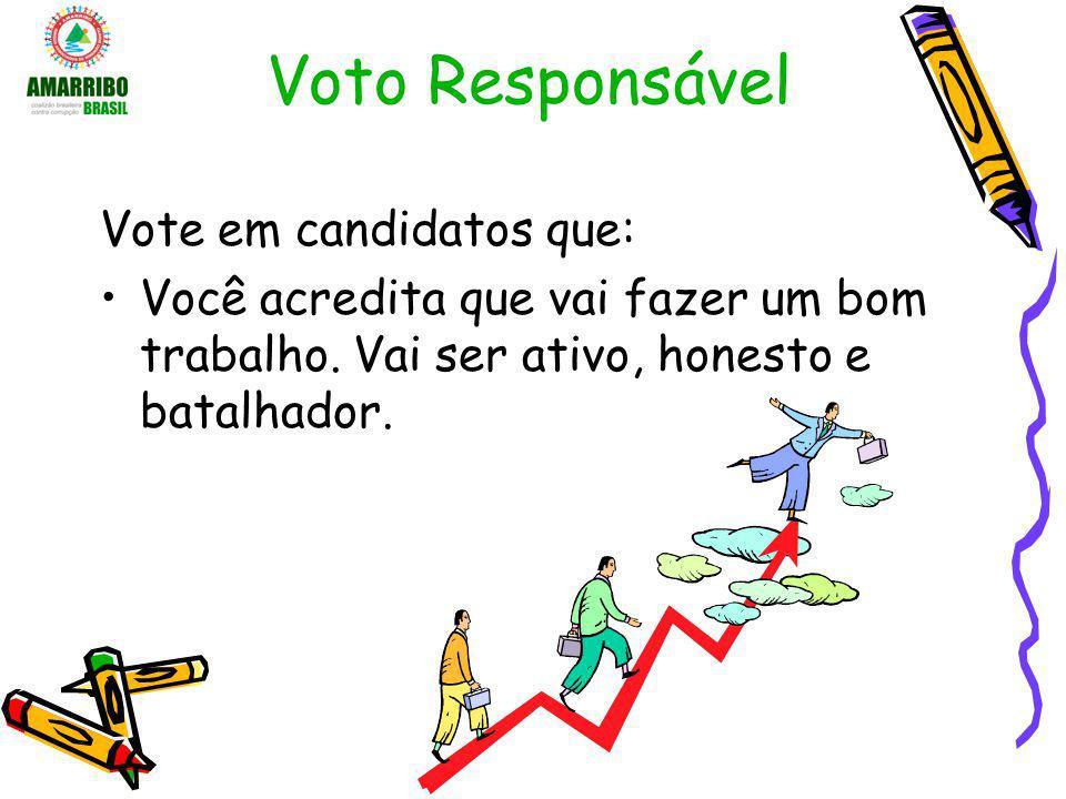 Voto Responsável Vote em candidatos que: