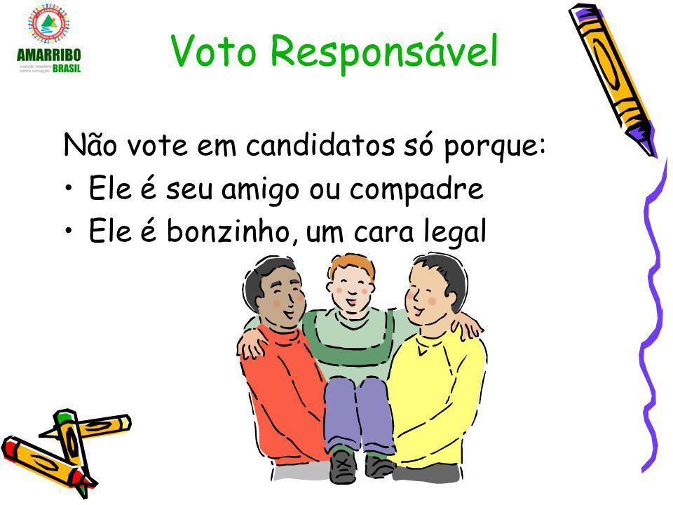 Voto Responsável Não vote em candidatos só porque: