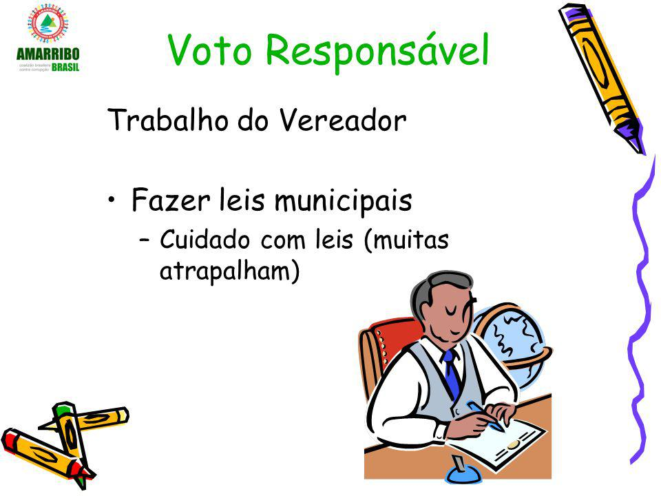 Voto Responsável Trabalho do Vereador Fazer leis municipais