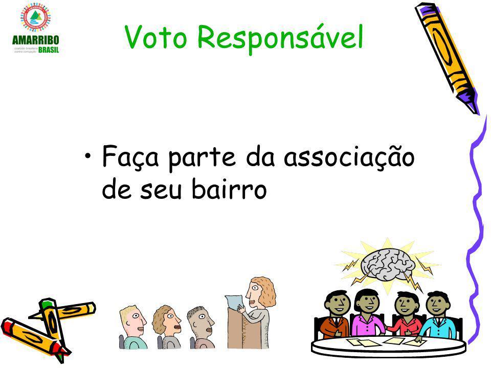 Voto Responsável Faça parte da associação de seu bairro