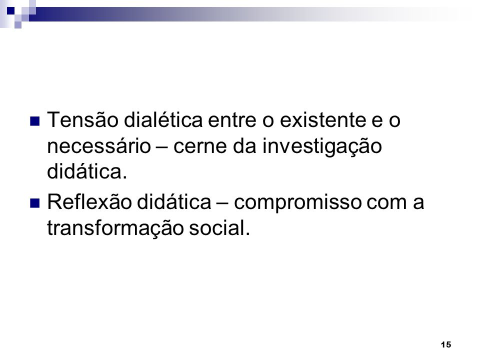 Tensão dialética entre o existente e o necessário – cerne da investigação didática.