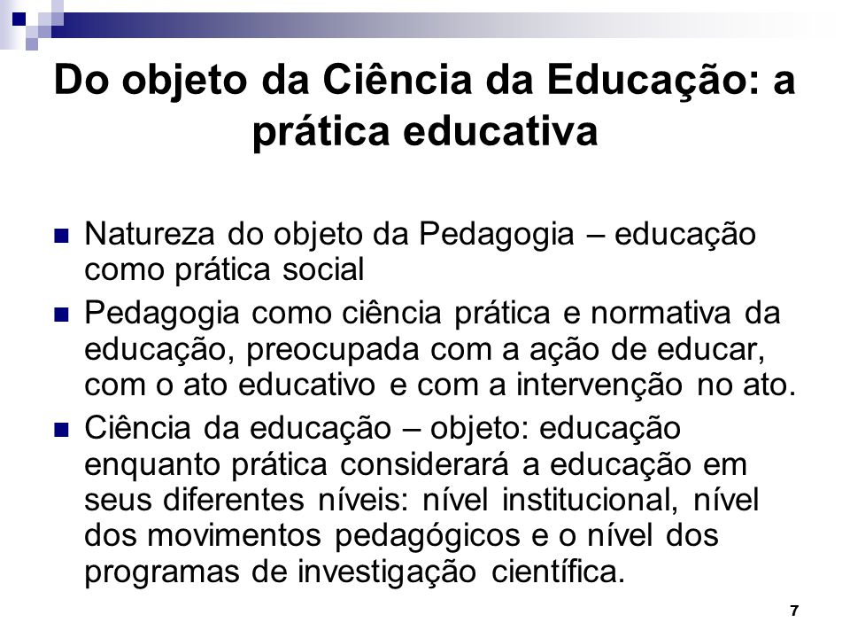 Do objeto da Ciência da Educação: a prática educativa