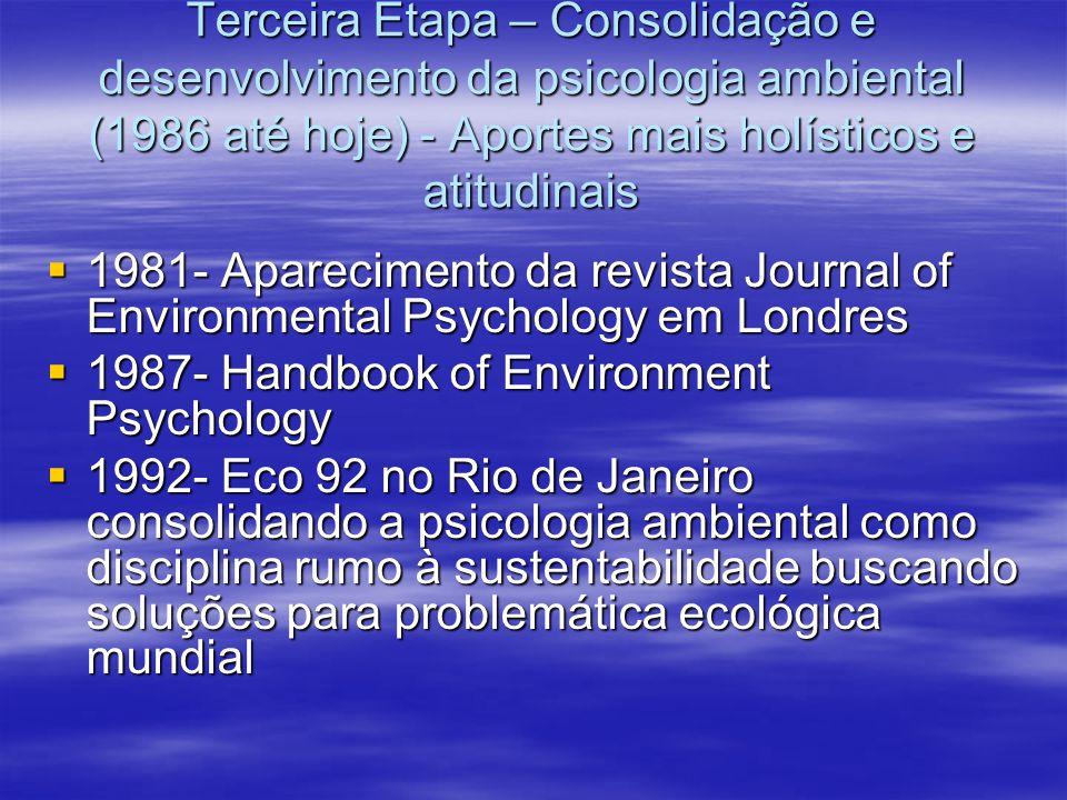 Terceira Etapa – Consolidação e desenvolvimento da psicologia ambiental (1986 até hoje) - Aportes mais holísticos e atitudinais