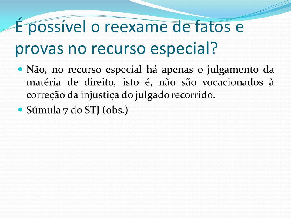 É possível o reexame de fatos e provas no recurso especial