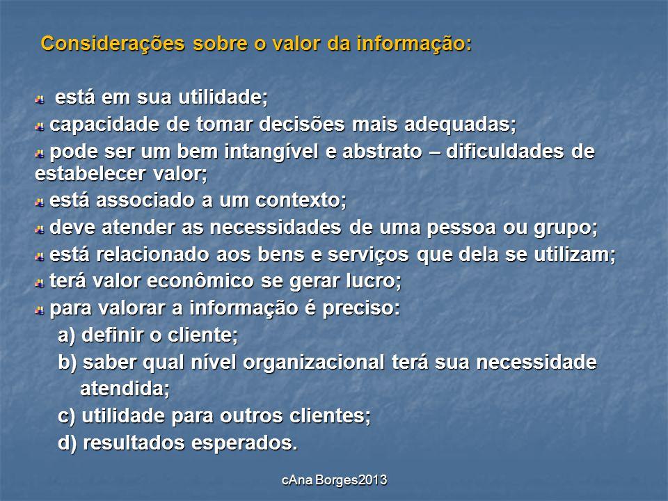 Considerações sobre o valor da informação: está em sua utilidade;