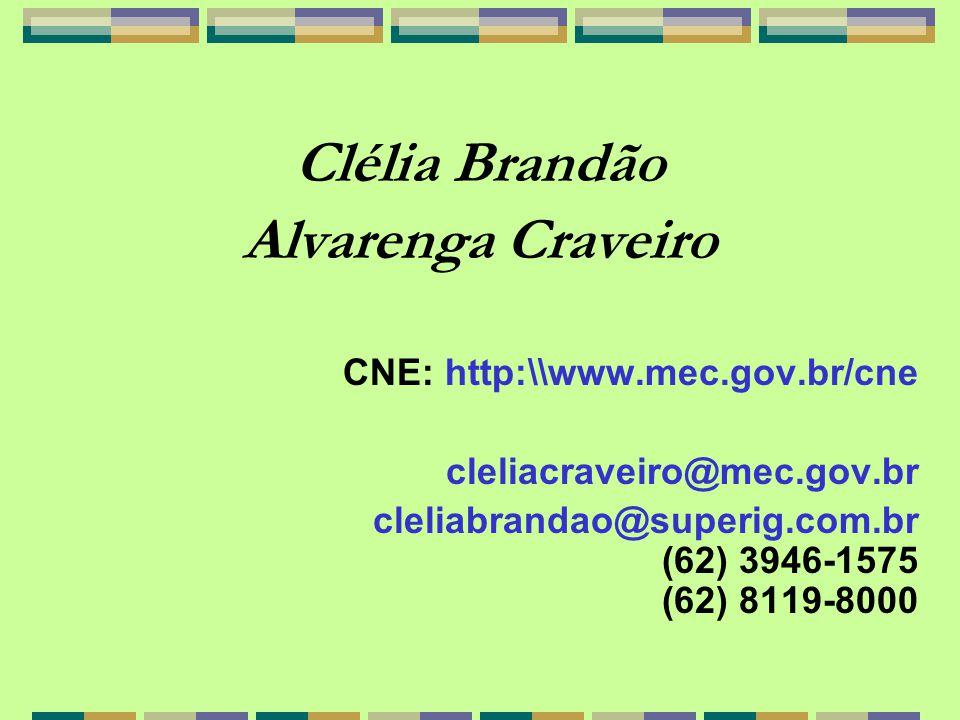 Clélia Brandão Alvarenga Craveiro CNE: http:\\www.mec.gov.br/cne