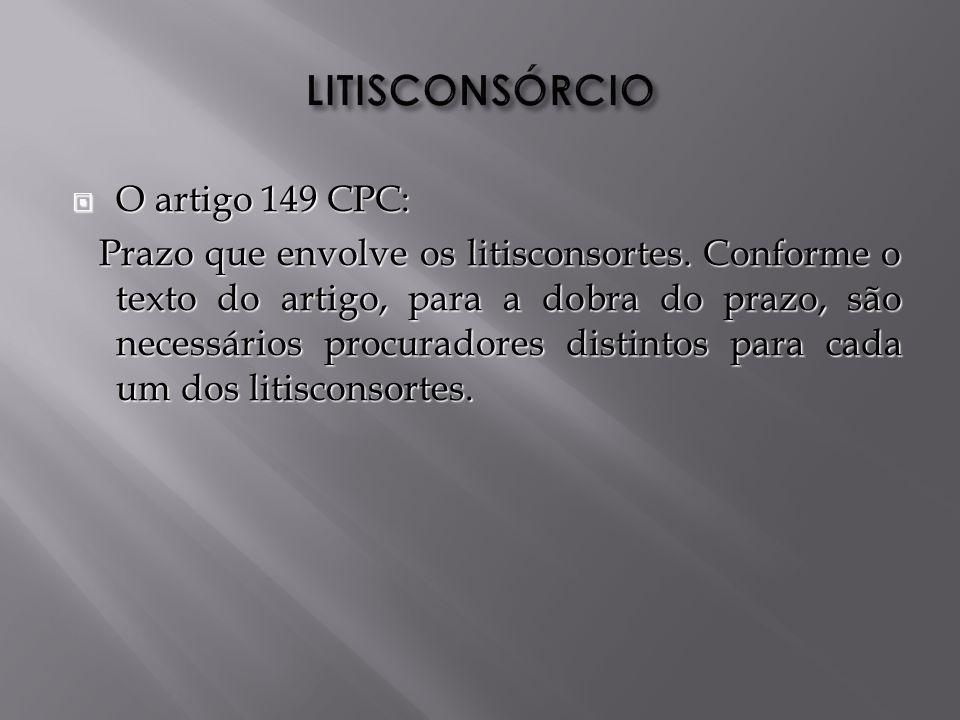 LITISCONSÓRCIO O artigo 149 CPC: